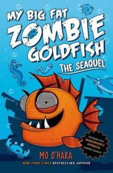 My Big Fat Zombie Goldfish: The SeaQuel, Mo O'Hara