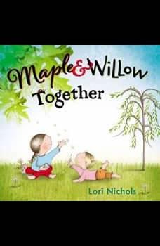 Maple & Willow Together, Lori Nichols
