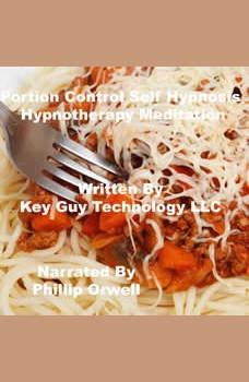 Portion Control Self Hypnosis Hypnotherapy Meditation, Key Guy Technology LLC