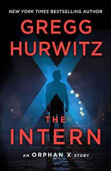 The Intern: An Orphan X Short Story, Gregg Hurwitz