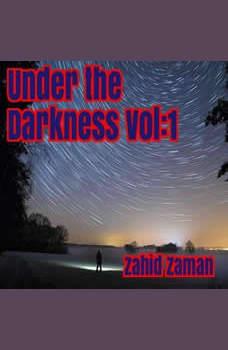 Under the Darkness vol:1: 15 Tales of Supernatural Terror, Zahid Zaman