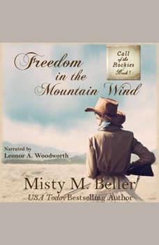 Freedom in the Mountain Wind, Misty M. Beller