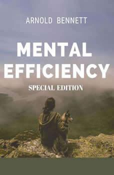 Mental Efficiency (Special Edition), Arnold Bennett