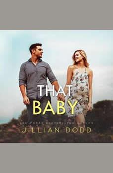 That Baby (That Boy Book 3), Jillian Dodd