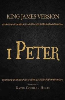 The Holy Bible in Audio - King James Version: 1 Peter, David Cochran Heath