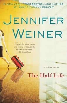 The Half Life, Jennifer Weiner