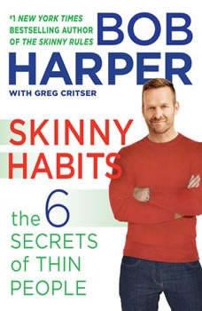Skinny Habits: The 6 Secrets of Thin People, Bob Harper