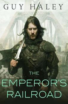 The Emperor's Railroad, Guy Haley