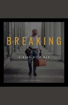 BREAKING: A Walk With Man, Levi Lawrence III