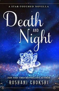 Death and Night: A Star-Touched Novella, Roshani Chokshi