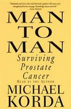 Man to Man: Surviving Prostate Cancer, Michael Korda