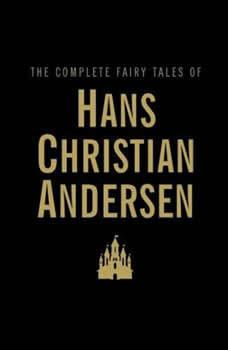 Complete Hans Christian Andersen's Fairy Tales & Stories PART 5, Hans Christian Anderson