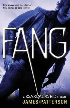 Fang: A Maximum Ride Novel, James Patterson
