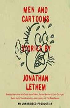Men and Cartoons, Jonathan Lethem