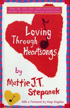 Loving Through Heartsongs, Mattie J. T. Stepanek