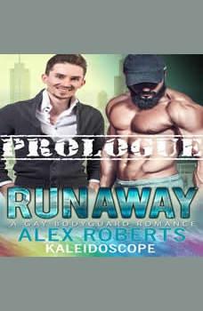 Runaway Prologue: A Gay Bodyguard Romance, Alex Roberts