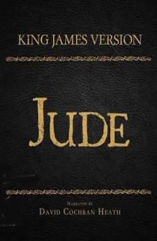 The Holy Bible in Audio - King James Version: Jude, David Cochran Heath