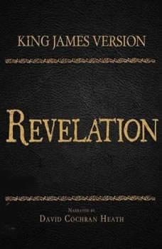The Holy Bible in Audio - King James Version: Revelation, David Cochran Heath