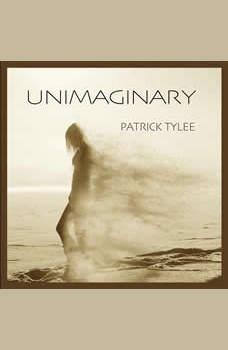 UNIMAGINARY: NA, Patrick Tylee