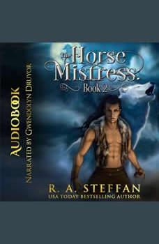 Horse Mistress, The: Book 2, R. A. Steffan
