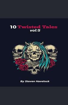 10 Twisted Tales vol:5, Steven Havelock