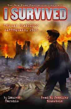 I Survived #05: I Survived the San Francisco Earthquake, 1906, Lauren Tarshis