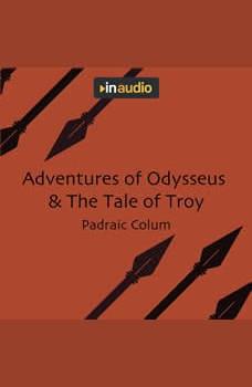 Adventures of Odysseus & The Tale of Troy, Padraic Colum