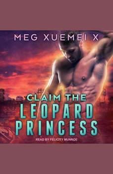 Claim the Leopard Princess, Meg Xuemei X