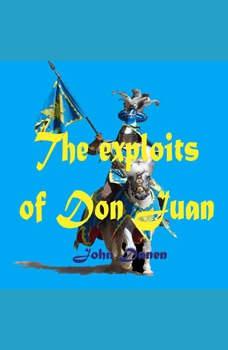The exploits of Don Juan, John Danen