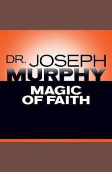 Magic Faith, Joseph Murphy