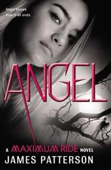 Angel: A Maximum Ride Novel, James Patterson