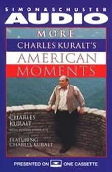 More Charles Kuralt's American Moments, Charles Kuralt