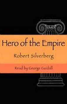 A Hero of the Empire, Robert Silverberg