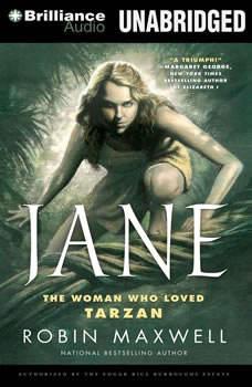 Jane: The Woman Who Loved Tarzan, Robin Maxwell