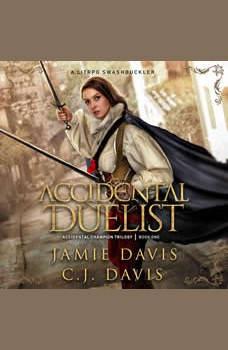 Accidental Duelist - Accidental Champion Book 1: A LitRPG Swashbuckler, Jamie Davis