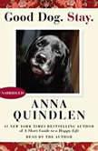 Good Dog. Stay., Anna Quindlen