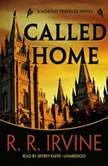 Called Home A Moroni Traveler Novel, R. R. Irvine