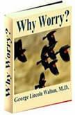 Why Worry?, George Lincoln Walton