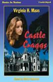 Castle Craggs, Virginian H. Maas