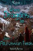 Where Dragons Lie - Book III - Allurvissian Fields, Richard R. Morrison