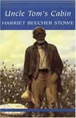 Uncle Toms Cabin, Harriet Beecher Stowe