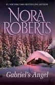 Gabriel's Angel, Nora Roberts