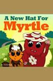 A New Hat for Myrtle, Leela Hope