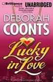 Lucky in Love, Deborah Coonts