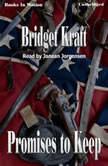 Promises To Keep, Bridget Kraft