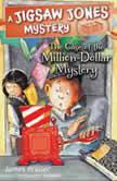 The Case of the Million-Dollar Mystery, James Preller