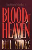 Blood of Heaven, Bill Myers
