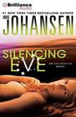 Silencing Eve, Iris Johansen