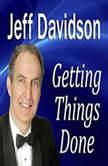 Getting Things Done, Jeff Davidson