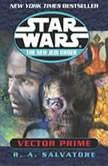 Vector Prime: Star Wars (The New Jedi Order), R.A. Salvatore